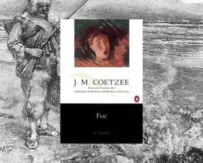 Pílulas literálias: Foe, de J. M. Coetzee
