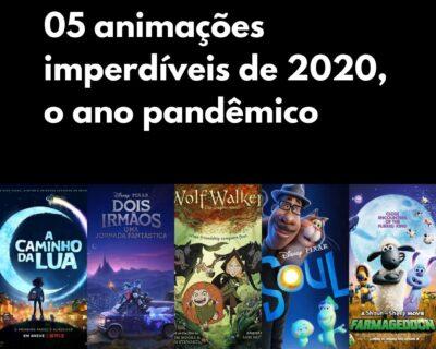 05 animações imperdíveis de 2020, o ano pandêmico