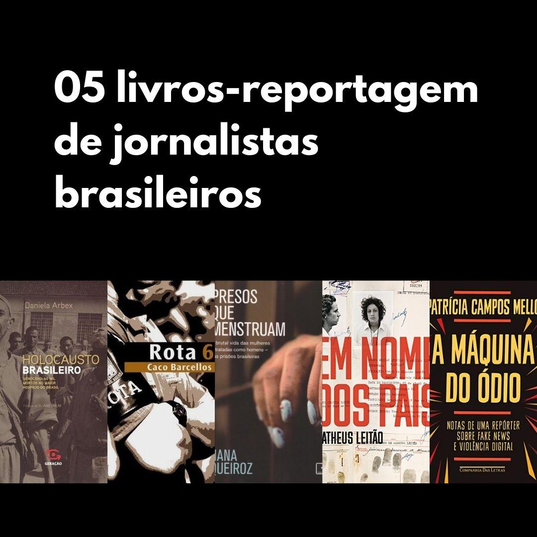 5 livros-reportagem de jornalistas brasileiros