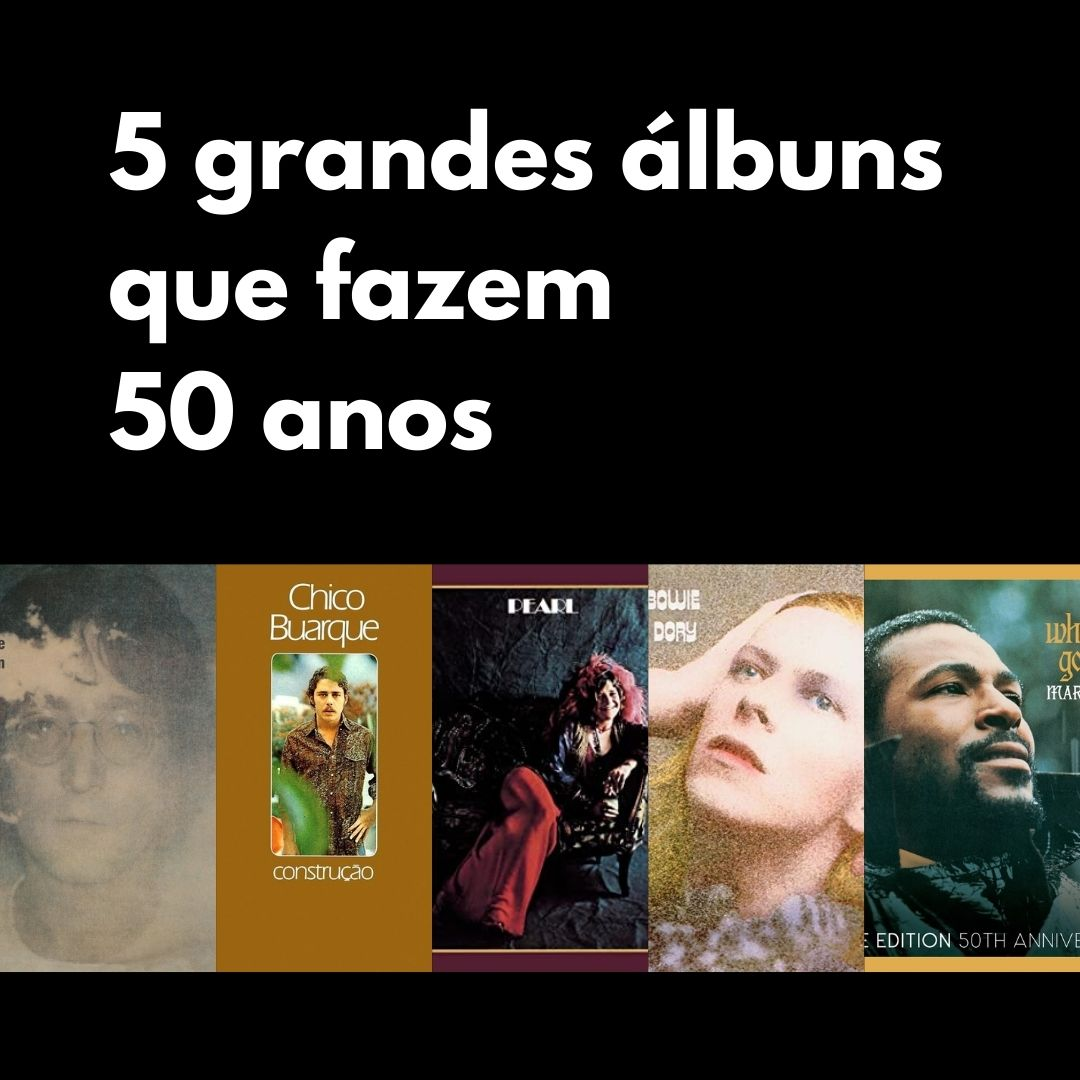 5 grandes álbuns que fazem 50 anos