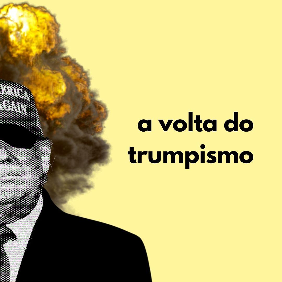 A volta do trumpismo