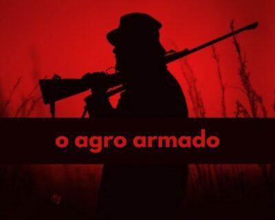 O agro armado