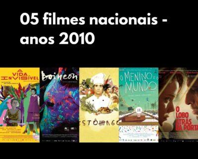 5 Filmes Nacionais – Anos 2010