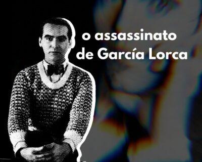 o assassinato de García Lorca