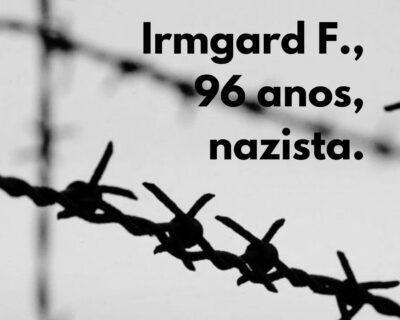 Irmgard F., 96 anos, nazista.