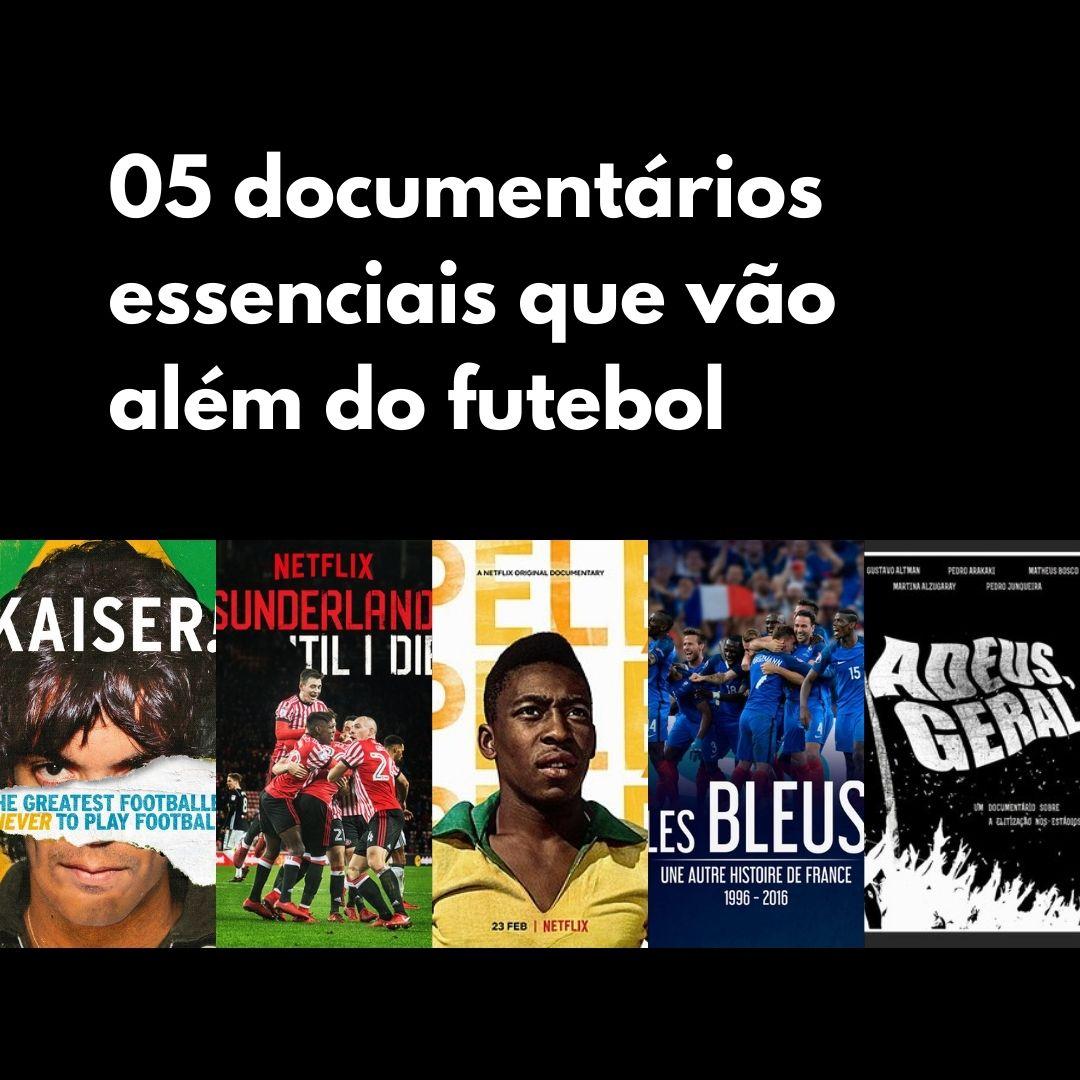 05 documentários essenciais que vão além do futebol