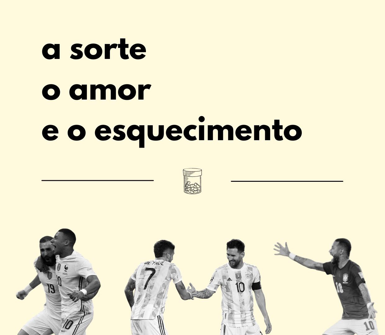 França, Argentina, Brasil, a sorte, o amor e o esquecimento